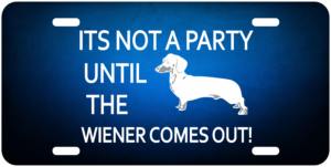 It's not a party until the weiner comes out!